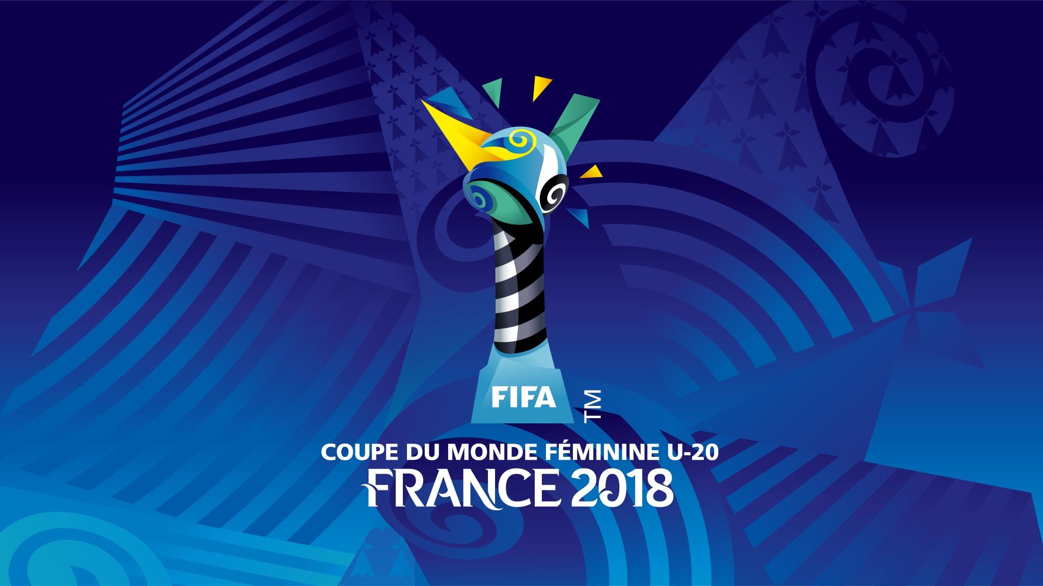 FIFA – COUPE DU MONDE FÉMININE U-20, FRANCE 2018